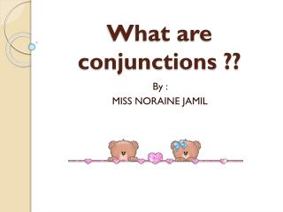 What are  conjunctions ??
