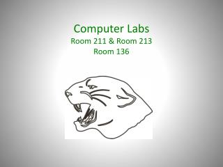 Computer Labs Room 211 & Room 213 Room  136