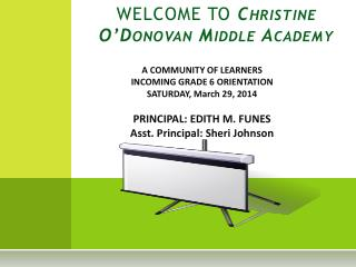 WELCOME TO  Christine O'Donovan Middle Academy
