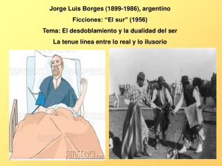 "Jorge Luis Borges (1899-1986), argentino  Ficciones: ""El sur"" (1956)"