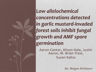 Aaron Cantor, Alison Hale, Justin  Aaron ,  M . Brian  Traw,  Susan Kalisz By: Megan Kittleson