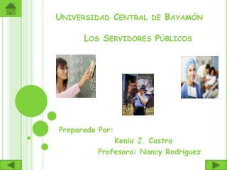 Universidad Central de  Bayamón Los Servidores Públicos
