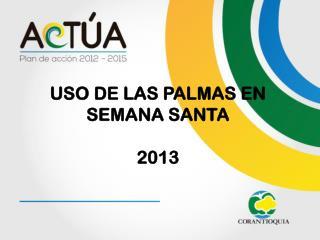 USO DE LAS PALMAS EN SEMANA SANTA 2013