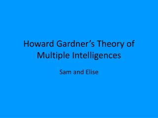 Howard Gardner�s Theory of Multiple Intelligences