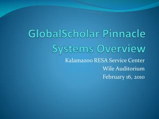 GlobalScholar  Pinnacle Systems Overview