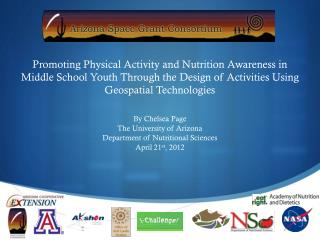 By Chelsea Page The University of Arizona Department of Nutritional Sciences April 21 st , 2012