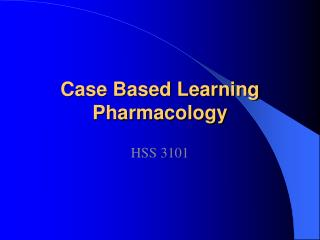 Case Based Learning  Pharmacology