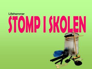 STOMP I SKOLEN