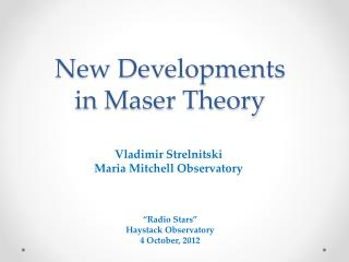 New Developments  in Maser Theory