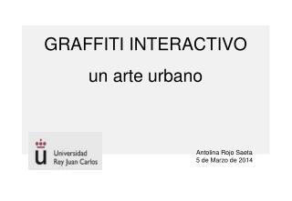 GRAFFITI INTERACTIVO un arte urbano