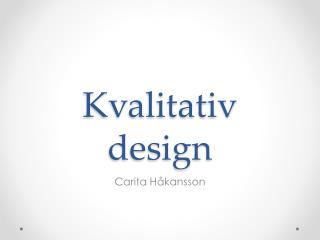 Kvalitativ design