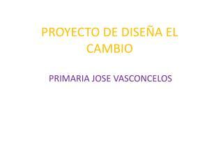 PROYECTO DE DISEÑA EL CAMBIO