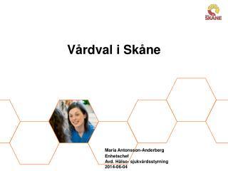 Vårdval  i  Skåne