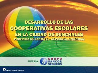 DESARROLLO DE LAS  COOPERATIVAS ESCOLARES EN LA CIUDAD DE SUNCHALES