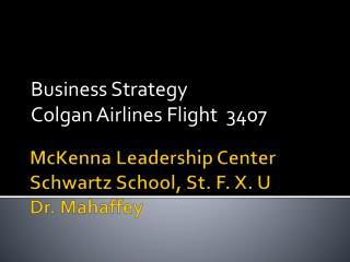 McKenna Leadership Center Schwartz School, St. F. X. U Dr. Mahaffey