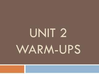 Unit 2 Warm-ups