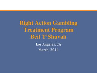 Right Action Gambling Treatment Program Beit  T'Shuvah