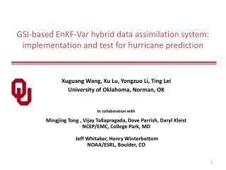 Xuguang Wang,  Xu  Lu,  Yongzuo Li, Ting Lei University of Oklahoma, Norman, OK