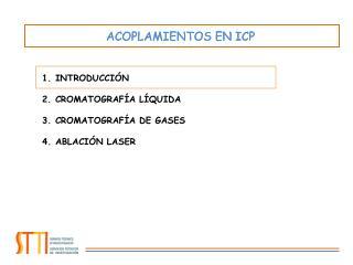 INTRODUCCI�N CROMATOGRAF�A L�QUIDA CROMATOGRAF�A DE  GASES ABLACI�N LASER