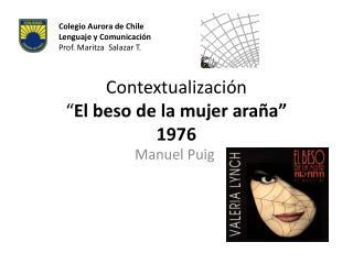 """Contextualización """" El beso de la mujer araña"""" 1976"""