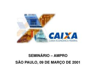 SEMIN RIO   AMPRO S O PAULO, 09 DE MAR O DE 2001