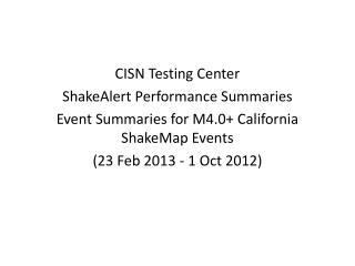 CISN Testing Center  ShakeAlert Performance Summaries