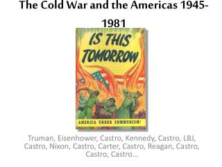 The Cold War and the Americas 1945-1981