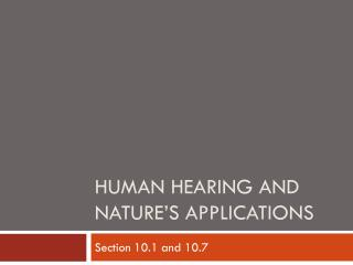 Human Hearing and Nature�s Applications