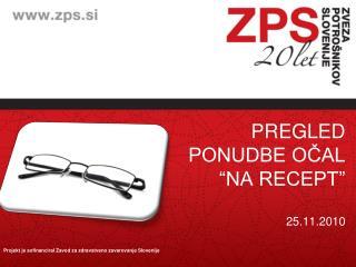 """PREGLED PONUDBE OČAL """"NA RECEPT"""" 25.11.2010"""