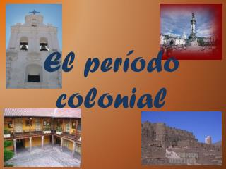 El  período  colonial
