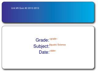 Unit #9 Quiz #2 2012-2013
