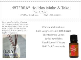 dōTERRA ®  Holiday Make  &  Take Dec 5, 7  pm 1275 Main St, Salt LakeRSVP 1.435.654.6311