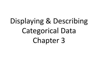 Displaying & Describing Categorical Data Chapter 3