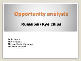 Opportunity analysis Ruissipsi/Rye  chips
