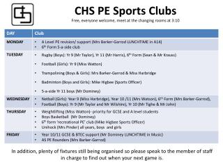 CHS PE Sports Clubs Free, everyone welcome, meet at the changing rooms at 3:10