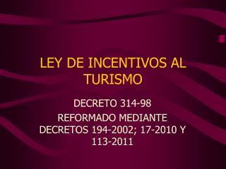 LEY DE INCENTIVOS AL TURISMO