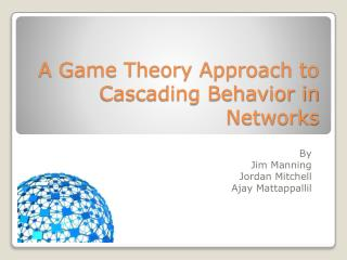 A Game Theory Approach to Cascading Behavior in Networks