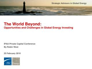 The World Beyond: Opportunities and Challenges in Global Energy Investing