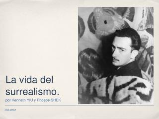 La vida del surrealismo.