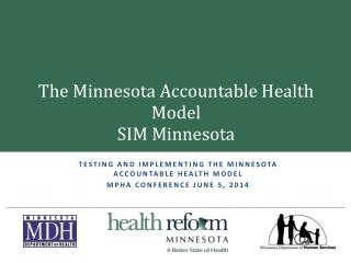 The Minnesota Accountable Health Model SIM  Minnesota