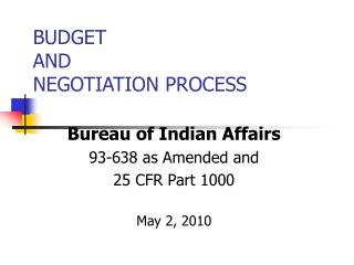 BUDGET  AND NEGOTIATION PROCESS
