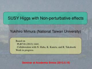 SUSY Higgs with Non-perturbative effects