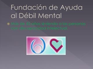 Fundación de Ayuda al Débil Mental