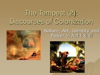 The Tempest 2: Discourses of Colonization