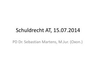 Schuldrecht AT,  15.07.2014