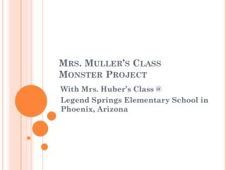 Mrs. Muller's Class Monster Project