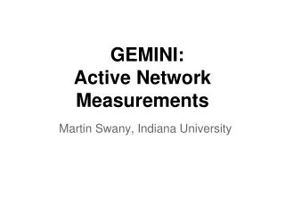 GEMINI : Active  Network  Measurements
