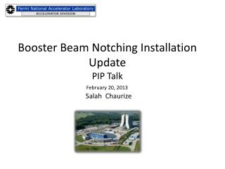 Booster Beam Notching  Installation Update PIP Talk