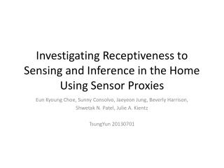 Investigating Receptiveness to Sensing and Inference in the Home Using Sensor Proxies