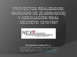 PROYECTOS REALIZADOS: MARCADO CE (D.2006/42/CE)    Y ADECUACIÓN  REAL  DECRETO 1215/1997